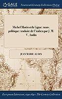 Michel Morin Et La Ligue: Nouv. Politique: Traduite de L'Italien Par J. M. V. Audin