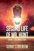 Second Life of Mr. Hunt: Book 1: Resurrection