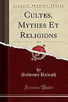 Cultes, Mythes Et Religions, Vol. 4 (Classic Reprint)