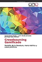 Crowdsourcing Gamificado: Revisión de la literatura, marco teórico y casos prácticos