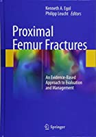 Proximal Femur Fractures: An Evidence-Based Approach to Evaluation and Management