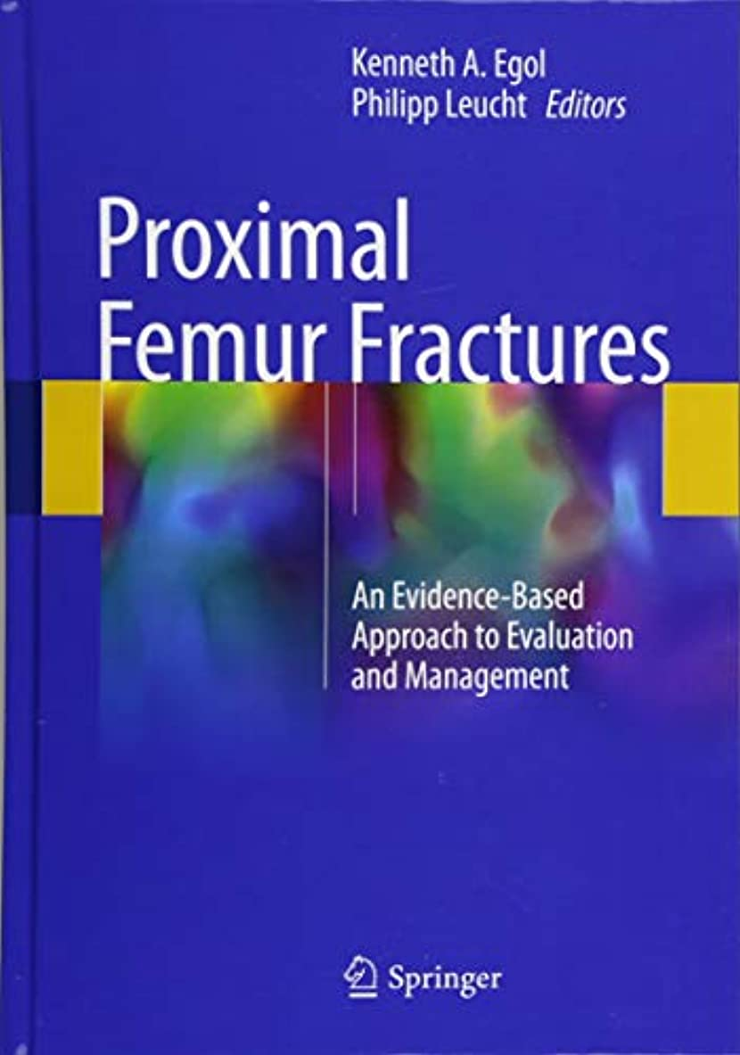 傾向透明に一貫したProximal Femur Fractures: An Evidence-Based Approach to Evaluation and Management