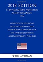 Prevention of Significant Deterioration and Title V Greenhouse Gas Tailoring Rule Step 3 and Ghg Plantwide Applicability Limits: Final Rule (Us Environmental Protection Agency Regulation 2018)