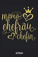 Notizbuch: Mama Ehefrau Chefin Notizbuch, 120 Seiten gepunktet, eckiger Buchruecken, 6x9, Notizheft, Schreibheft fuer die Mutter