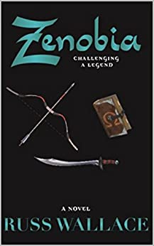 Zenobia - Challenging a Legend (Zenobia Book Series 2) by [Wallace, Russ]