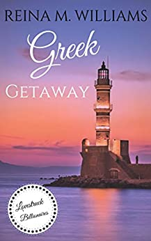 Greek Getaway: A Sweet Romance Novella (Lovestruck Billionaires Book 1) by [Williams, Reina M.]