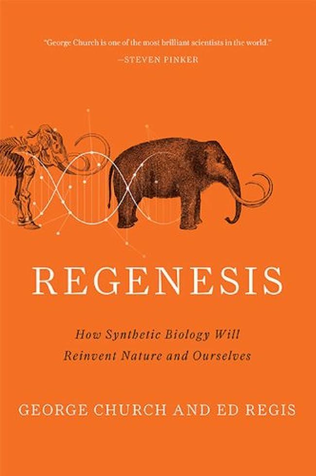 プロポーショナル印刷する測るRegenesis: How Synthetic Biology Will Reinvent Nature and Ourselves (English Edition)