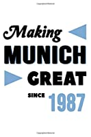 Making Munich Great Since 1987: College Ruled Journal or Notebook (6x9 inches) with 120 pages