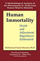 Human Immortality: Death and Adjustment Hypotheses Elaborated [並行輸入品]