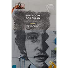 Polyvocal Bob Dylan: Music, Performance, Literature