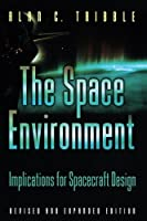 The Space Environment: Implications for Spacecraft Design