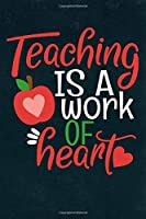 Teacher Planner - Teaching Is A Work Of Heart: Planner 2020-2021 Teacher Planner Organizer January 2020-December 2020 Calendar Weekly, Monthly, Daily Teacher Diary Planner
