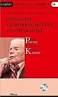 Sozialist, Gewerkschafter und Humanist: Peter Kaiser im Gespraech mit Hans Pawlik