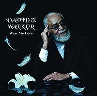 Wear My Love by DAVID T. WALKER (2009-11-18)