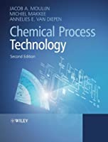 Chemical Process Technology by Jacob A. Moulijn Michiel Makkee Annelies E. van Diepen(2013-05-28)