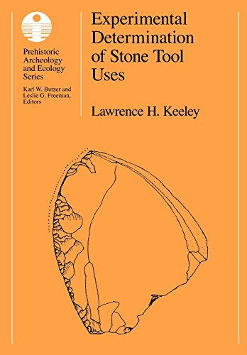 Download Experimental Determination of Stone Tool Uses: A Microwear Analysis (Prehistoric Archeology and Ecology Series) 0226428893