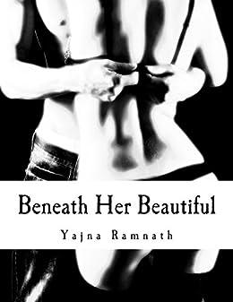 Beneath Her Beautiful by [Ramnath, Yajna]