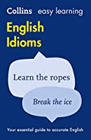 Easy Learning English Idioms (Collins Easy Learning Dictionaries)