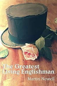 The Greatest Living Englishman (English Edition)