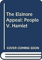 The Elsinore Appeal: People V. Hamlet