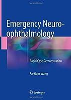 Emergency Neuro-ophthalmology: Rapid Case Demonstration