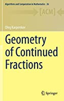 Geometry of Continued Fractions (Algorithms and Computation in Mathematics)