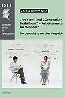 """""""Freeter"""" und """"Generation Praktikum"""" – Arbeitswerte im Wandel?: Ein deutsch-japanischer Vergleich"""