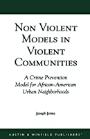 Non-Violent Models in Violent Communities: A Crime Prevention Model for African-American Urban Neighborhoods