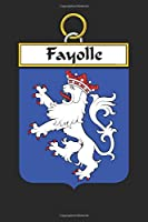 Fayolle: Fayolle Coat of Arms and Family Crest Notebook Journal (6 x 9 - 100 pages)