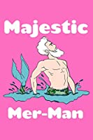 Majestic Mer Man: Food Journal
