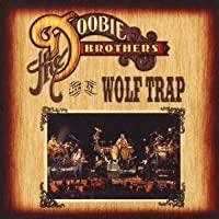 Live at Wolf Trap by DOOBIE BROTHERS (2013-05-28)