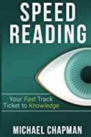 Speed Reading: Your Fast Track Ticket to Knowledge: Speed Reading Speed Reading Practice Speed Reading Techniques Read Faster Increase your Course Speed Reading Exercises) (Volume 1) [並行輸入品]