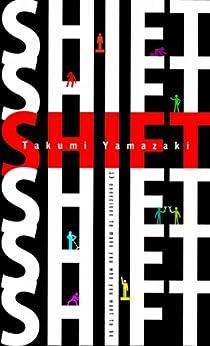 [Yamazaki, Takumi]のShift: 13 Exercises to Make You Who You Want to Be