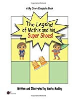 The Legend of Mathis and his Super Shoes (My Story Keepsake (Debut))