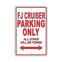 なまけ者雑貨屋 FJ CRUISER Parking Only All Others Will Be Towed 金属板ブリキ看板注意サイン情報サイン金属安全サイン警告サイン表示パネル 駐車標識 道路標識