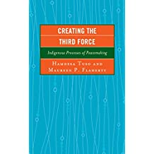 Creating the Third Force: Indigenous Processes of Peacemaking (Peace and Conflict Studies)