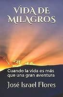 Vida de milagros: Cuando la vida es más que una gran aventura