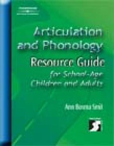 Download Articulation and Phonology Resource Guide for School-Age Children and Adults (Singular Resource Guide Series) 0769300758