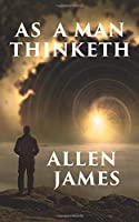 AS A MAN THINKETH (Illustrated edition)