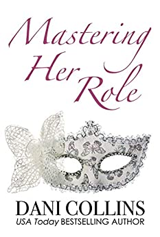 Mastering Her Role (Pleasure In Disguise Book 1) by [Collins, Dani]