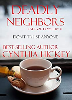 Deadly Neighbors (A River Valley Christian Cozy Mystery Book 1) by [Hickey, Cynthia]