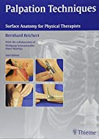 Palpation Techniques: Surface Anatomy for Physical Therapists by Bernhard Reichert Wolfgang Stelzenm?ller Omer Matthijs(2015-04-29)