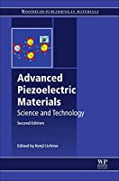 Advanced Piezoelectric Materials, Second Edition: Science and Technology (Woodhead Publishing Series in Electronic and Optical Materials)