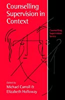 Counselling Supervision in Context (Counselling Supervision series)