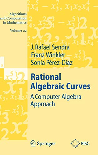 Download Rational Algebraic Curves: A Computer Algebra Approach (Algorithms and Computation in Mathematics) 3540737243