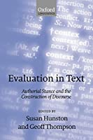 Evaluation in Text: Authorial Stance and the Construction of Discourse (Oxford Linguistics)
