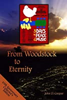 From Woodstock to Eternity: A Free Spirit Finds True Freedom