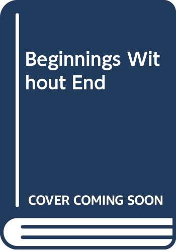 Download Beginnings Without End 0060642653