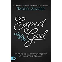 Expect God: What To Do When Your Problem is Hiding Your Promise