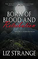 Born of Blood and Retribution (The Dark Kiss Trilogy)